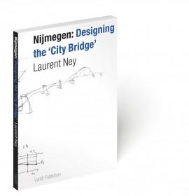 9789460041747_nijmegen designing the city bridge