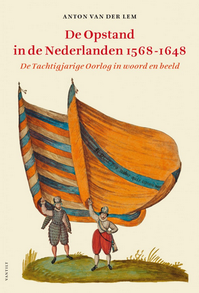 De opstand in de nederlanden anton van der lem